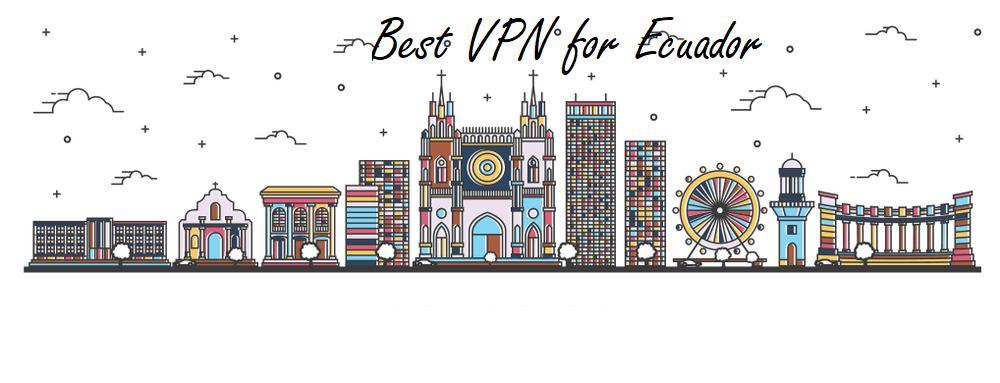 厄瓜多尔最佳VPN
