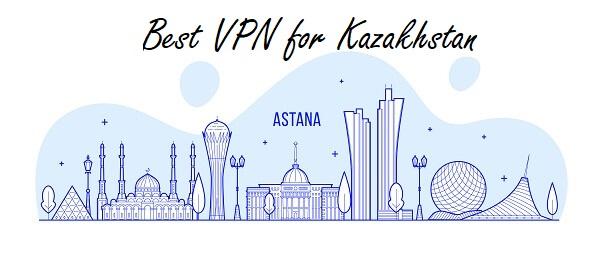 哈萨克斯坦最佳VPN