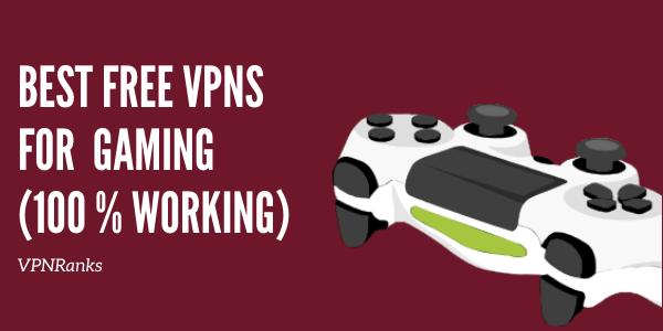 最佳免费VPN游戏(100% 工作)