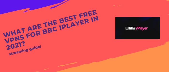 2021年 BBC - iplayer的最佳免费VPN