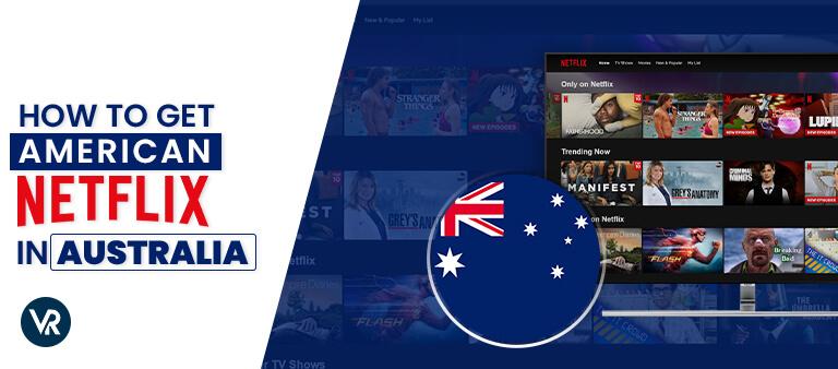 如何获得美国 - Netflix在澳大利亚