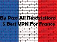5 Best VPN for France in 2018 – VPNRanks