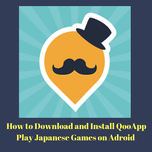 How to Download and Install QooApp & Play Japanese Games on Android