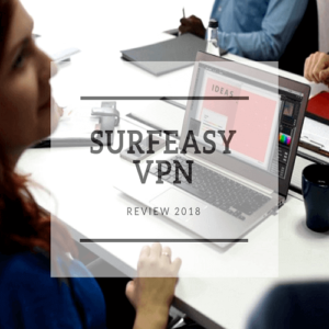 SurfEasy VPN Review 2018: (Tested for Speed, Leaks and More)