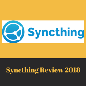 Syncthing Review 2018 – Discover Hidden Gems of Free Service