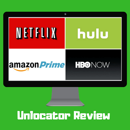 Unlocator Review 2019: Does it Work with Netflix?