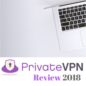 PrivateVPN Review 2018- Is it Really Private? (WARNING)