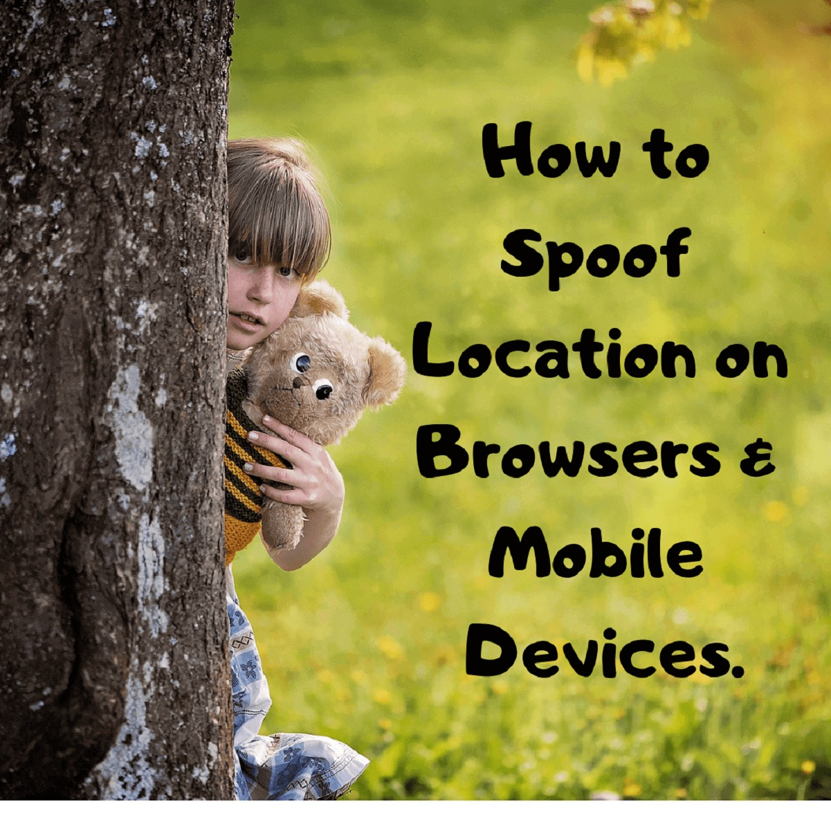 How to Spoof Location on Browsers & Mobile Devices?