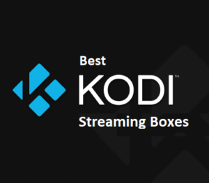 28 Best Kodi Boxes for Streaming in 2018 – Entertainment on the Go