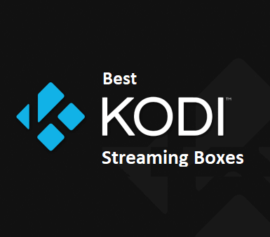 Best Kodi Streaming Boxes of 2017 – Entertainment on the Go