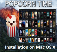 How to Install Popcorn Time on Mac in Simple Steps