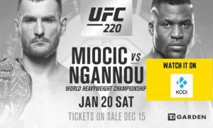 How to Watch UFC 220 Miocic vs Ngannou on Kodi