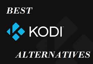 Best Kodi Alternatives (XBMC) 2017