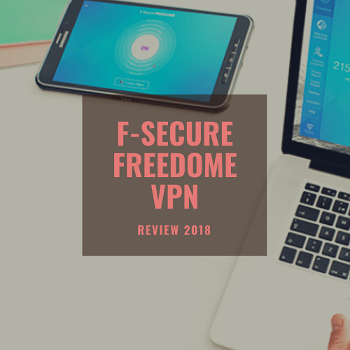 F-Secure Freedome VPN Review 2019: Maximize Your Online Security