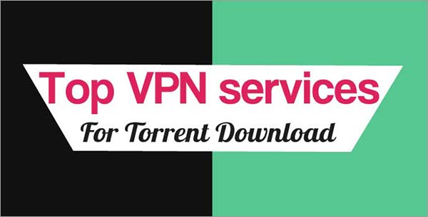 Detailed Review of 5 Best VPN For Torrenting