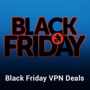 Best 60+ Black Friday VPN Deals 2018 [Save up to 85.32%]