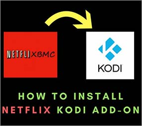 How to Install Netflix Kodi Add-on (Guide for Windows, FireStick, Android and Raspberry Pi)