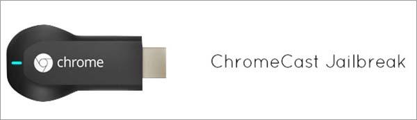 Jailbreak-Chromecast