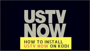 How to Install USTV Now on Kodi