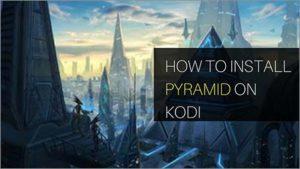 Pyramid Kodi – How to Install Pyramid on Kodi with ZT Repository
