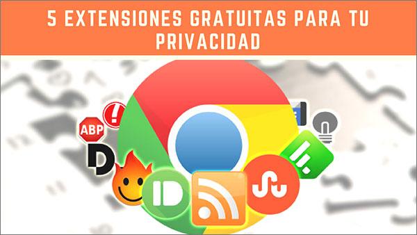 5 extensiones gratuitas para tu privacidad