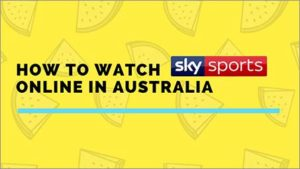 How to Watch Sky Sports Online In Australia