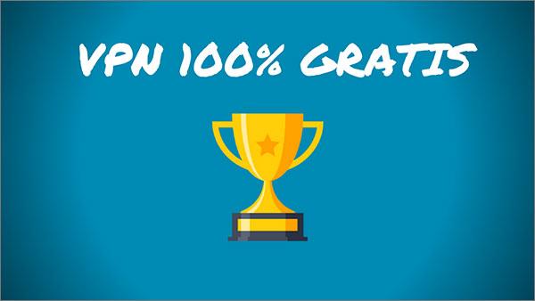 VPN 100% gratis