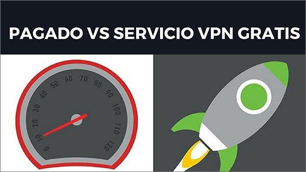 pagado vs servicio vpn gratis