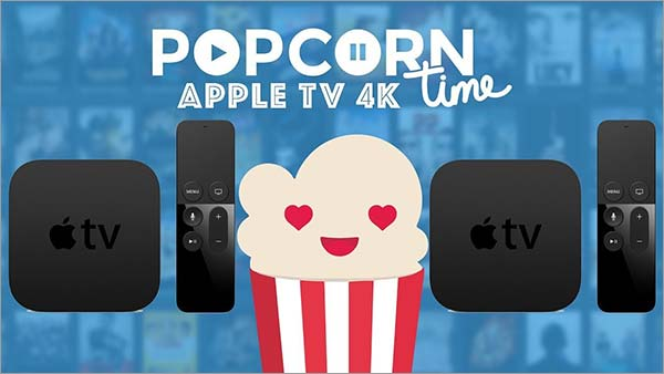 A Guide on How to Install Popcorn Time on Apple TV in 2018