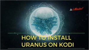 Uranus Kodi: How to Install Uranus on Kodi with Blamo Griffin Repo