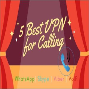5 Best VPN for Calling – Unblock WhatsApp, Skype, Viber