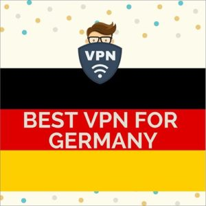 5 Best VPN for Germany to Secure your Online Activity in 2018