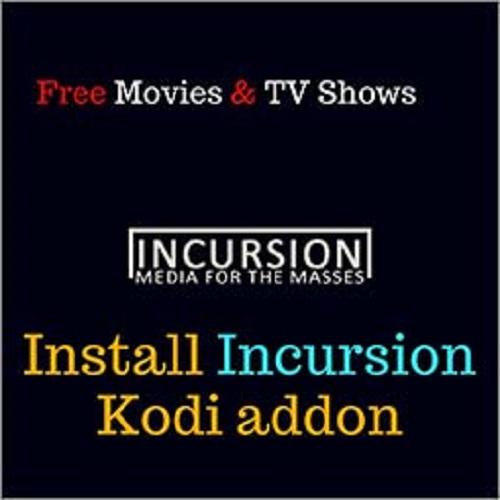 Incursion Kodi – How to Install Incursion on Kodi Krypton