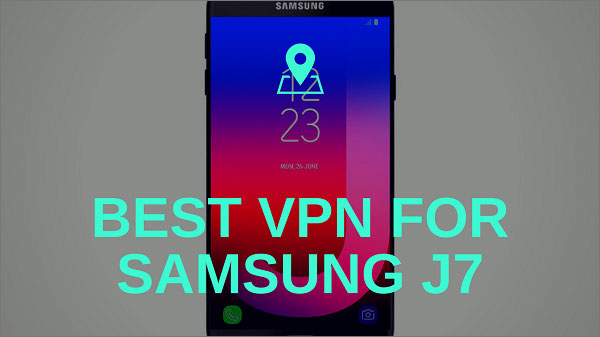 Best-VPN-for-Samsung-J7