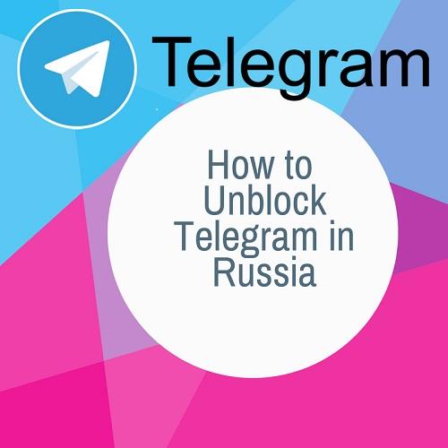 How to Unblock Telegram in Russia - VPNRanks com
