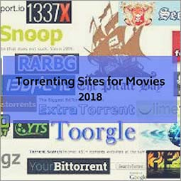 17 Torrent Sites for Movies in 2018 – Hollywood and Bollywood