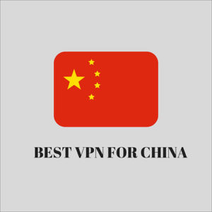 9 Best VPNs for Travelers to China – Verified List as of Oct 2018
