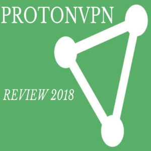 ProtonVPN Review 2018 – Fast, Free and Unlimited VPN