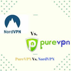 PureVPN vs NordVPN
