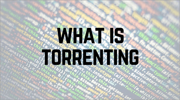 what-torrenting-and-how-can-i-torrent-safely