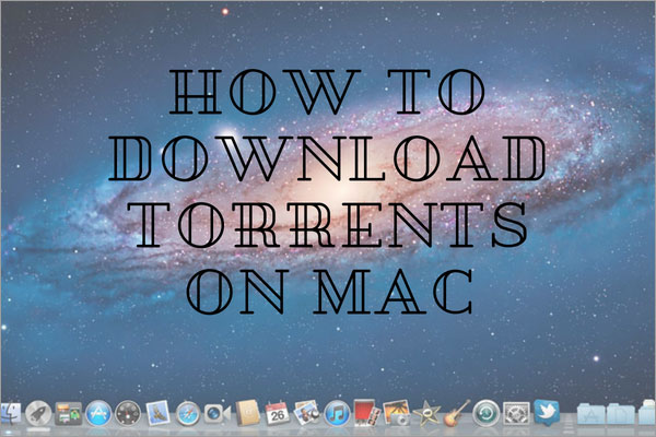 How-to-downlaod-torrents-on-mac