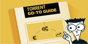 Best Torrent Guide for Newbies | Learn How to Torrent Properly