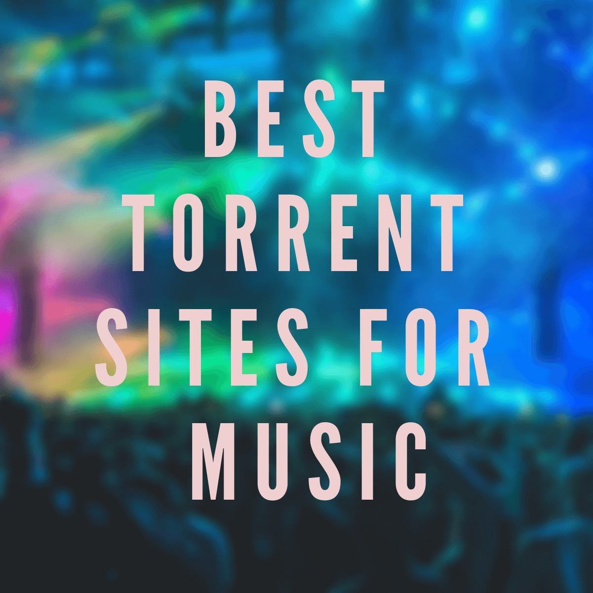 15 Rocking Torrent Sites for Music 2019 – Torrents from Every Genres
