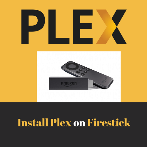 How to Use Plex on Firestick for Ultimate Streaming Experience