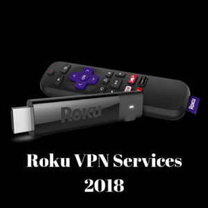 How to Configure Roku VPN in 2018? (Step-by-Step Instructions)