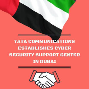 Tata Communications Establishes cyber-security support center in Dubai