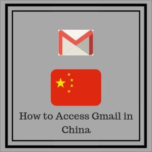 在2018年如何在中国访问Gmail(付费和免费方案)