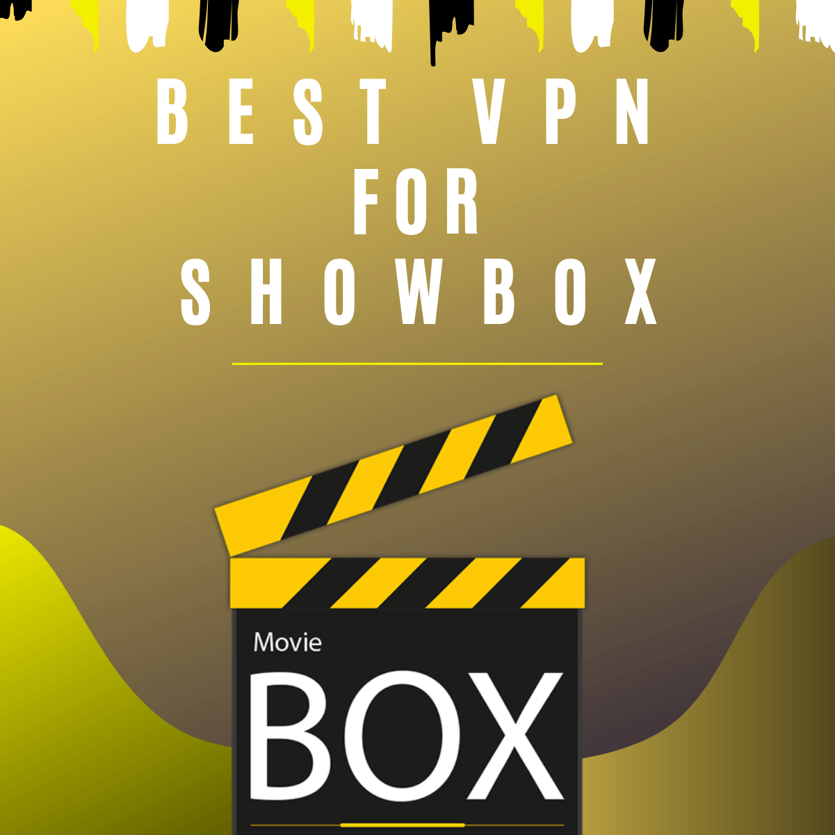 Best VPN for Showbox in 2019 - Explore Unlimited Entertainment For Free