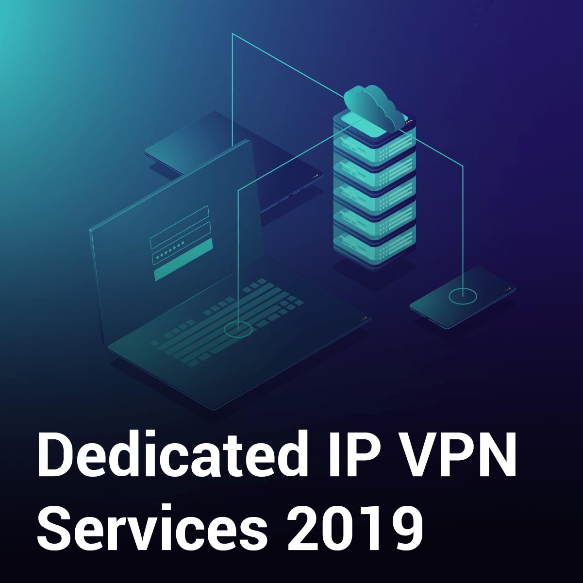 Dedicated IP VPN – Get the Best Personal IP Address
