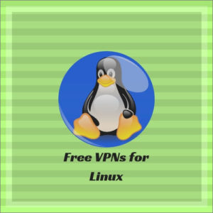 Best Free VPN for Linux in 2018 – for a Secure Linux Experience